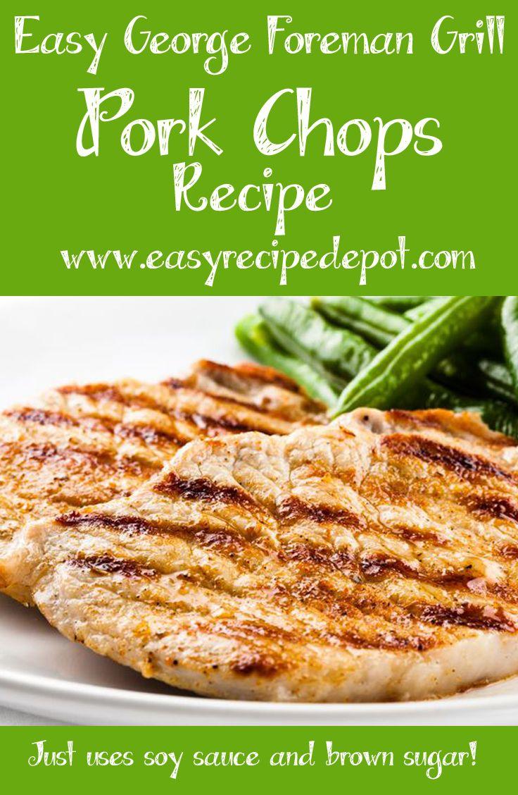 Easy Foreman Grill Pork Chops | Easy Recipe Depot | Recipe | Easy pork chop  recipes, George foreman recipes, Grilled pork chops