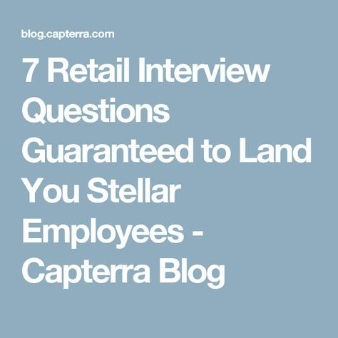 7 Retail Interview Questions Guaranteed to Land You Stellar - retail interview questions