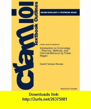 Introduction to Criminology - Theories, Methods, and Criminal Behavior By Frank E. Hagan (6th, Sixth Edition) Frank E. Hagan ,   ,  , ASIN: B004WV0XWS , tutorials , pdf , ebook , torrent , downloads , rapidshare , filesonic , hotfile , megaupload , fileserve