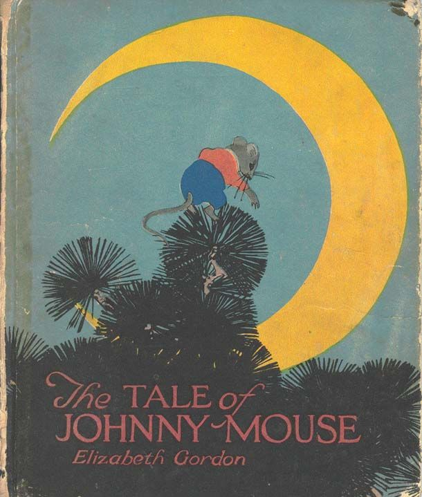 """The Tale of Johnny Mouse"" by Elizabeth Gordon; illustrated by Maginel Wright Enright; published by P. F. Volland Company, 1920 - book cover"