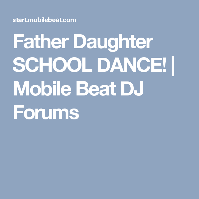 Father Daughter SCHOOL DANCE!   Father/Daughter Dance