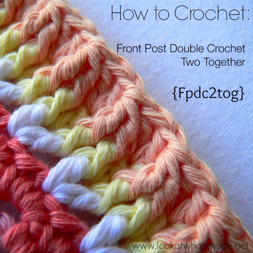 Learn how to crochet the front post double crochet 2 together (fpdc2tog) with this step-by-step photo tutorial.