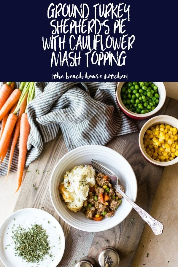 Ground Turkey Shepherd's Pie with Cauliflower Mash Topping | This Ground Turkey Shepherd's Pie with Cauliflower Mash Topping is a deliciously healthy, slimmed down version of the classic comfort food dish. thebeachhousekitchen.com @thebeachhousek #comfortfood #maindish #dinner #shepardspie