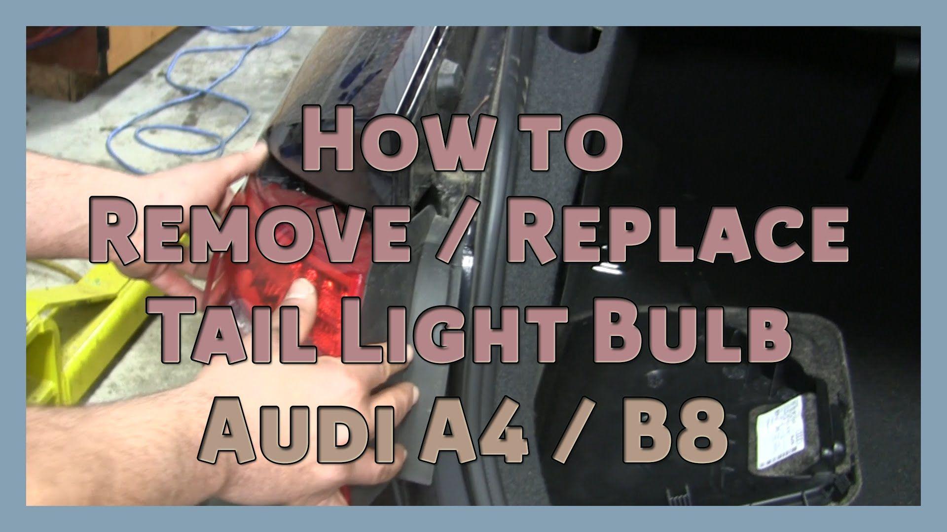 How To Remove Replace Tail Light Bulb 2008 2014 Audi A4 B8 B8 5 Audi A4 Audi Tail Light