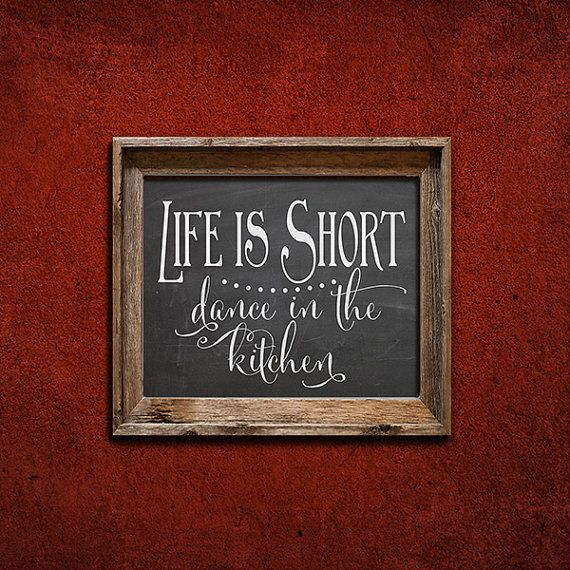 Life Is Short, Dance In The Kitchen