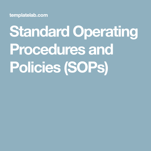 Standard Operating Procedures And Policies Sops  Writing