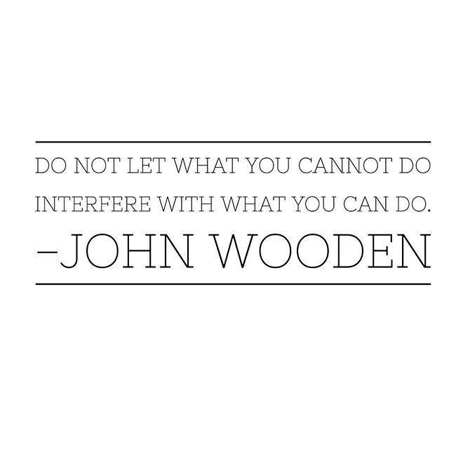 Do not let what you cannot do interfere with what you can do. #encouragement #inspiration #motivation #quotestagram #goals #instamotivation #instagood #instadaily #quote #quoteoftheday #reallifequotes #inspire #personalgrowth #selfesteem #empowered #inspiringwords #gratitude #confidence #believeinyourself #thinkingpositive #selfworth #faith #believe #thepowerofpositivethinking #motivateyourmind #motivateyoueveryday #motivateothers #inspiringword #happythoughtshappylife #feelmotivated