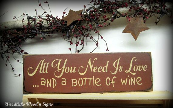 Novelty-Fun Wood Sign-WINE Plaque--All You Need is Love and a Bottle of Wine