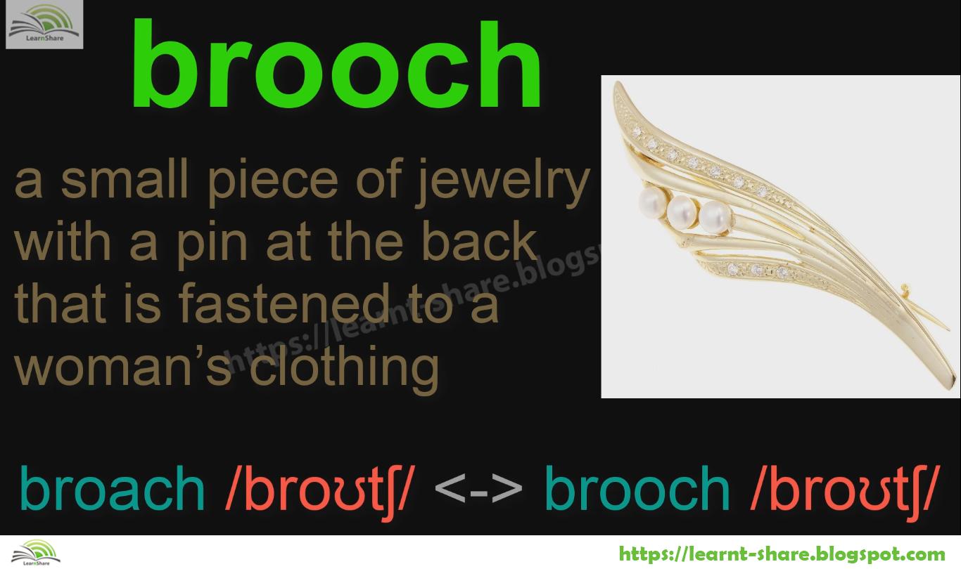 Brooch - Broach = English Homophones