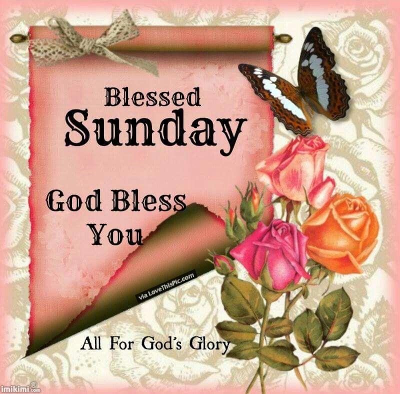 Blessed Sunday God Bless You Good Morning Sunday Sunday Quotes Good