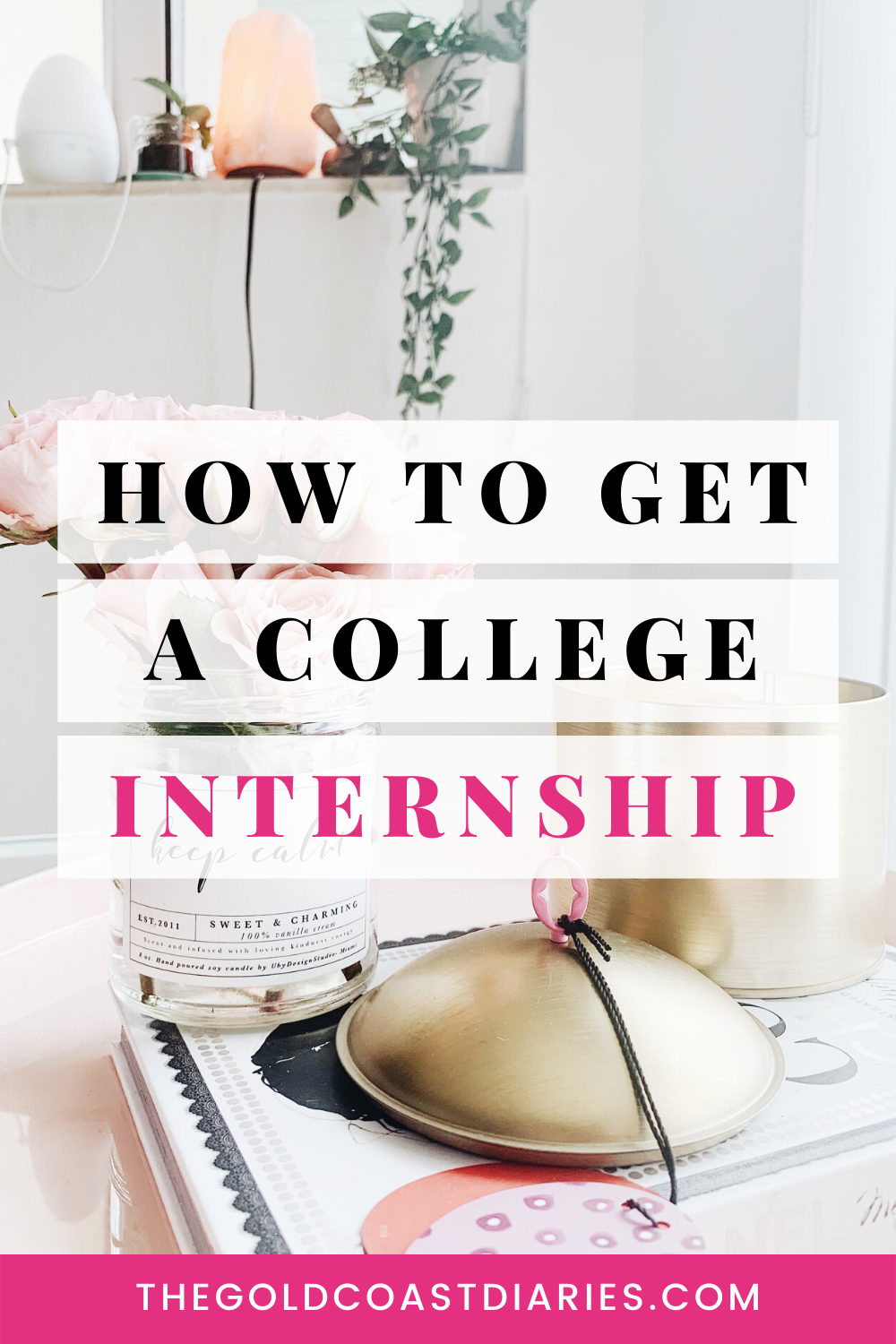 How To Get A College Internship In 2020 College Internship Internship Summer Internship
