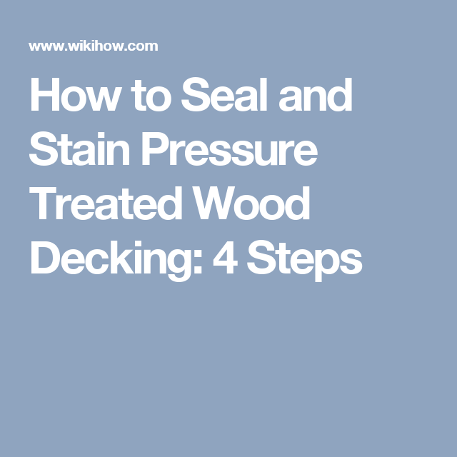 Best How To Seal And Stain Pressure Treated Wood Decking 4 400 x 300