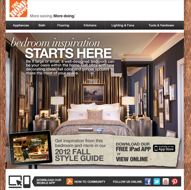 Home Depot | HTML Email Design | Pinterest | Email design on home retail store, home fashion store, home accessories store, home fitness store, hotel store, new york design store, home interior services, home technology store, home health store, home jewelry store, construction store, contemporary store, home furnishings store, home interior furniture, home entertainment store, home interior outlet, home interior apartment, jewelry design store, antiques store, home interior fabrics,