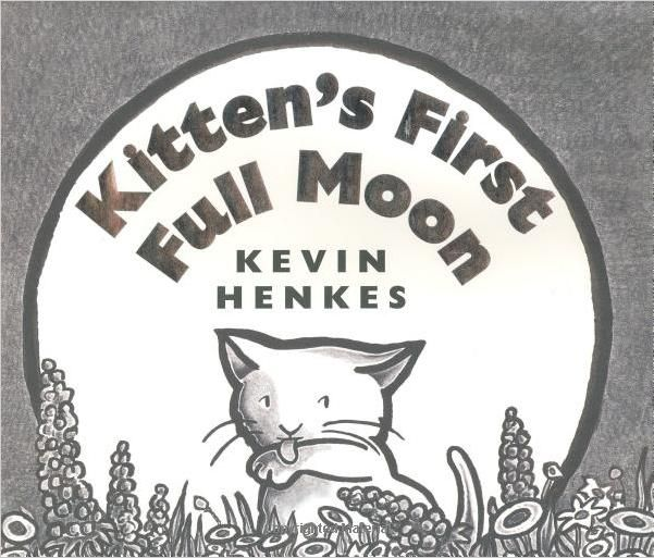 Kitten S First Full Moon Kittens First Full Moon Children S Book Awards Childrens Books