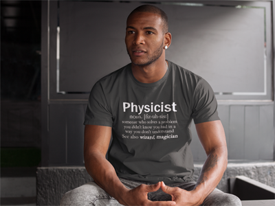 I am a Physicist. And you? Get your here : http://bit.ly/2sQtseg