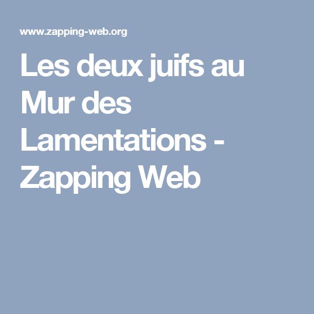 Les Deux Juifs Au Mur Des Lamentations Zapping Web Blagues