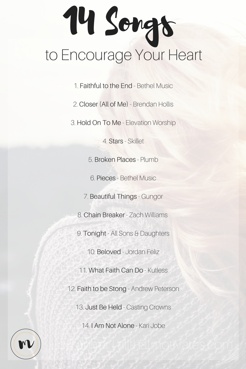 Songs that help me draw near to Jesus when my hearts Download my personal worship playlist: 14 Songs to Encourage Your Heart.
