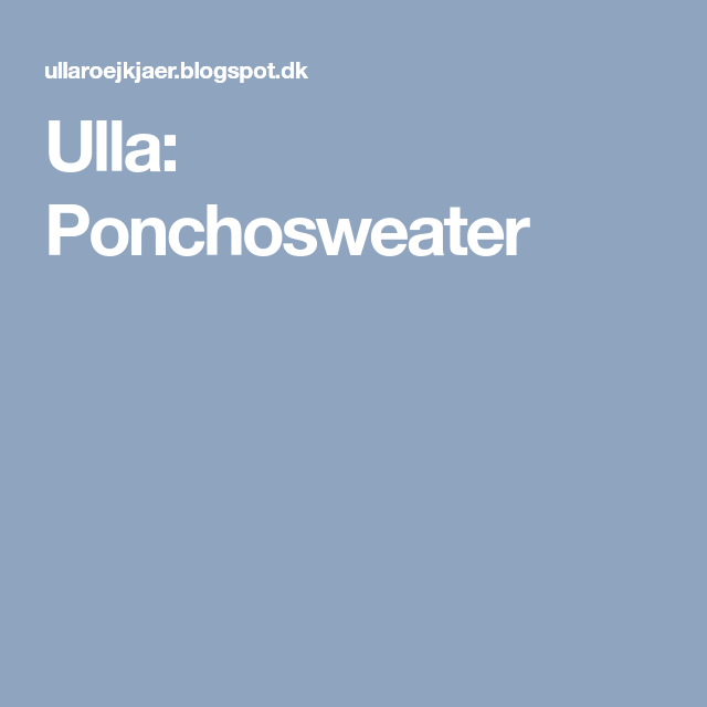 Ulla: Ponchosweater