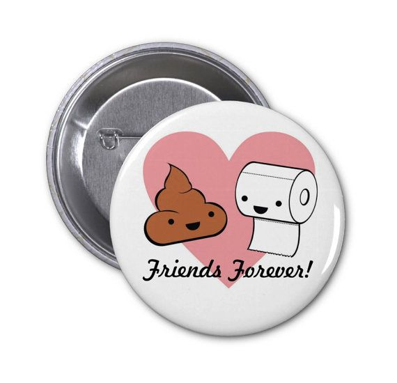 "Friends Forever Pinback Button or Fridge Magnet or Pocket Mirror toilet paper poop funny gag 1.25"" or 2.25"""