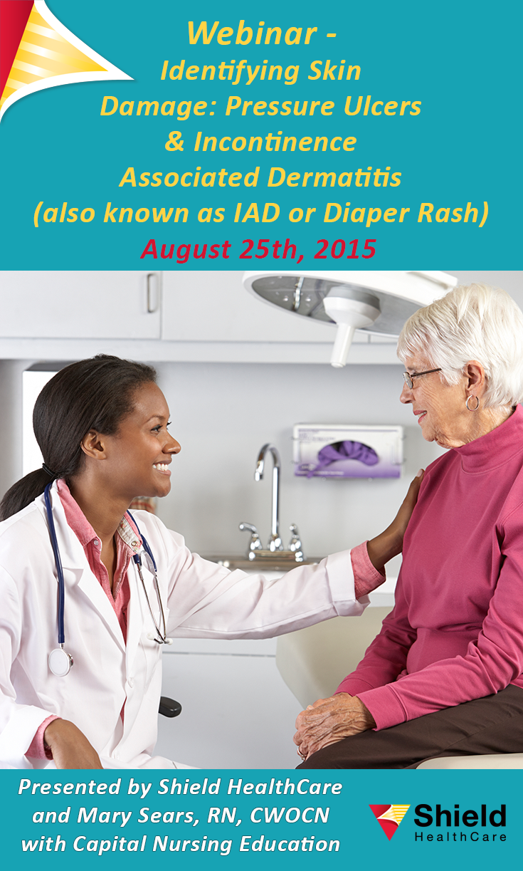 Join us on August 25th at 9AM PT for this informative webinar. Topics include: The difference between Incontinence Associated Dermatitis (IAD) and Pressure Ulcers, the effect of excessive moisture on skin integrity and the three components of a skin care regime for a person with fecal or urinary incontinence.  This webinar is offered for free - a nurse CE Contact Hour is available from Capital Nursing Education for a nominal fee. Click on the image to learn more.