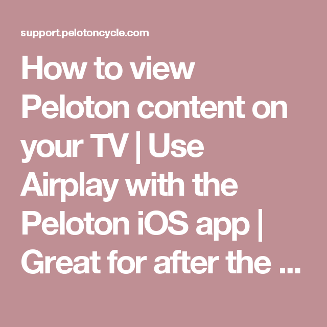 Can You Watch Tv On Peloton How To View Peloton Content On Your Tv Use Airplay With The Peloton Ios App Great For After The Ride Yoga And Stretches Peloton Ios App App