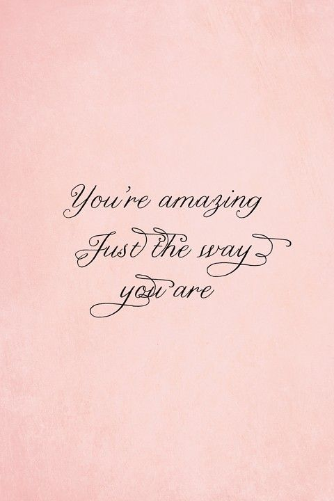 For My Sweet Girls You Areamazingjust The Way You Are