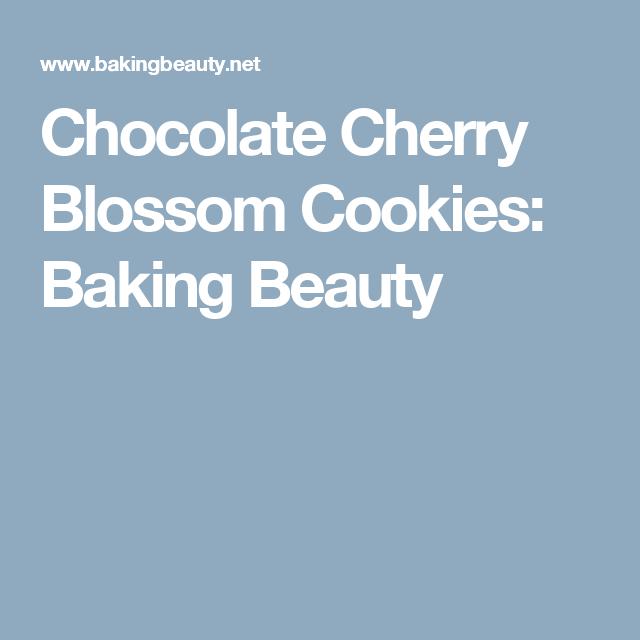 Chocolate Cherry Blossom Cookies: Baking Beauty
