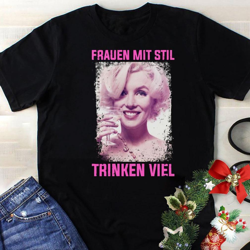 Marilyn Monroe Frauen Mit Stil Trinken Viel Shirt in 2020