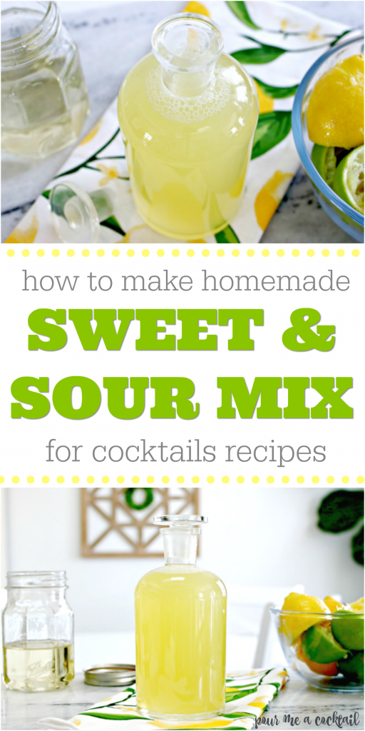 How To Make Sweet And Sour Mix For Cocktail Recipes Recipe Sour Mix Sweet And Sour Mix Recipe Homemade Sour Mix