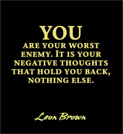 You Are Your Own Worst Enemy Quotes Quote Negative Quotes Worst
