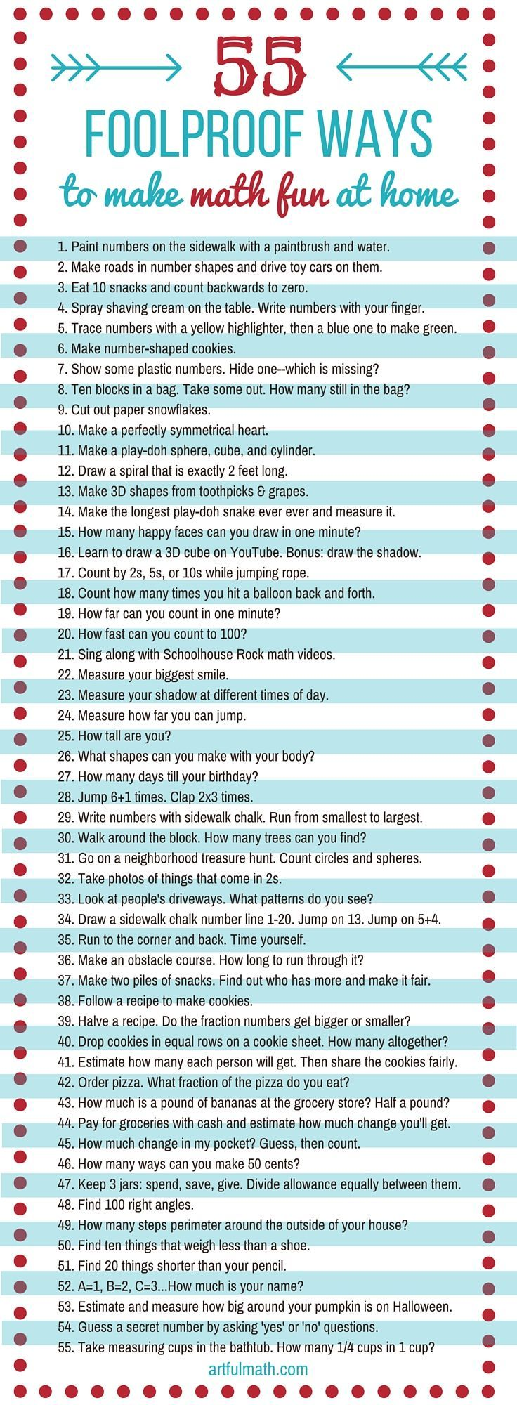 55 Foolproof Ways to Make Math Fun At Home. So many great ideas here ...