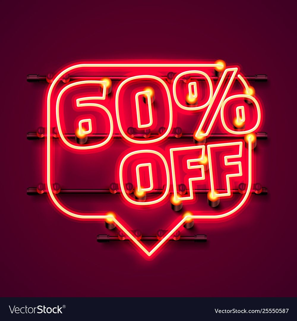 Message neon 60 off text banner night sign Vector Image