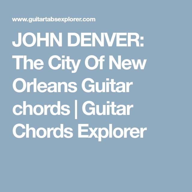 John Denver The City Of New Orleans Guitar Chords John Denver Song Lyrics And Chords Guitar Chords