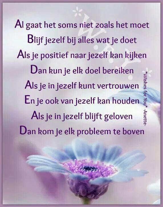 Blijf Altijd In Jezelf Geloven L Loe Nederlandse Spreuken