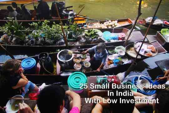 30 New Small Business Ideas in India with Low Investment in 2018