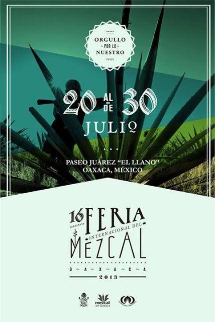 feria internacional del mezcal oaxaca / 20 - 30 Julio 2013 / #Oaxaca