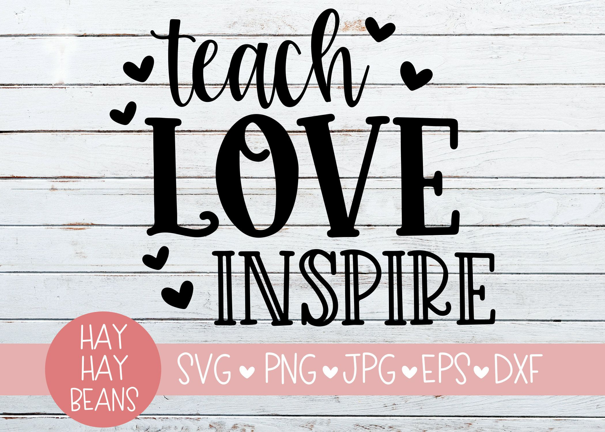 Download Teach Love Inspire SVG | teacher svg, png, jpg, eps, dxf ...