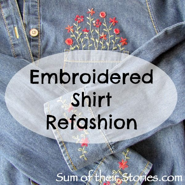 Sum of their Stories: Embroidered Shirt Refashion