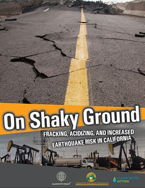 Fracking Boom Would Increase California's Earthquake Danger, Report Finds