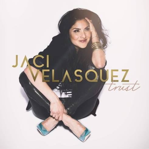Jaci Velasquez Trust [320kbps MP3 FREE DOWNLOAD]