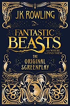 Amazon Com Fantastic Beasts And Where To Find Them The Original Screenplay Ebook Rowling In 2020 Fantastic Beasts Book Fantastic Beasts And Where Fantastic Beasts