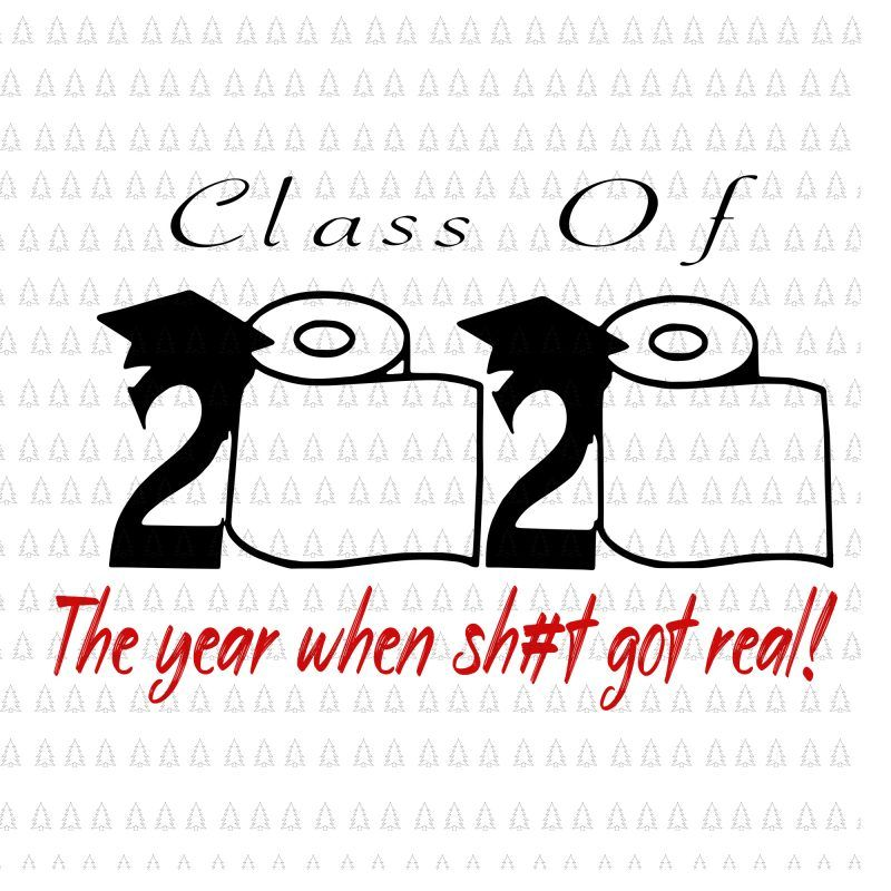 Vintage Class of 2020 The Year When Shit Got Real Funny Toilet Paper T-Shirt for Men and Women