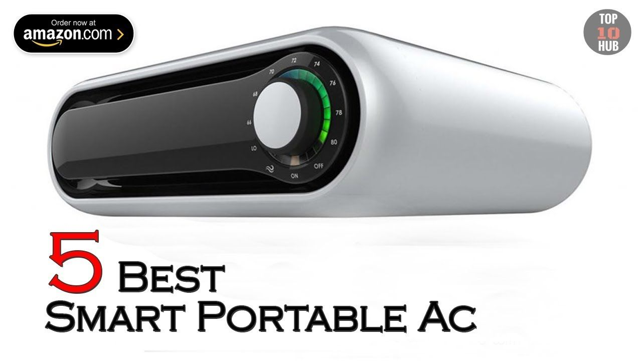 5 Best Smart Portable Air Conditioner You Can Buy In 2018 Best Ac Portable Air Conditioner Bedroom Air Conditioner Camping Air Conditioner
