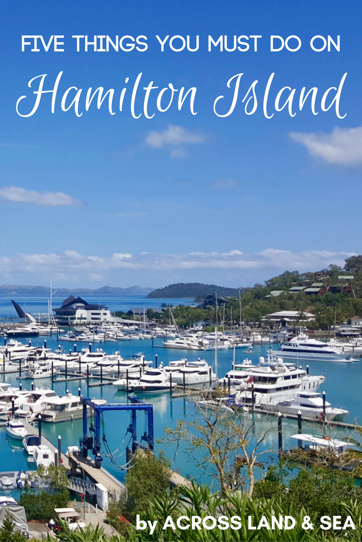 Five Things You Must Do On Hamilton Island Theres More To Hamo Than Relaxing By