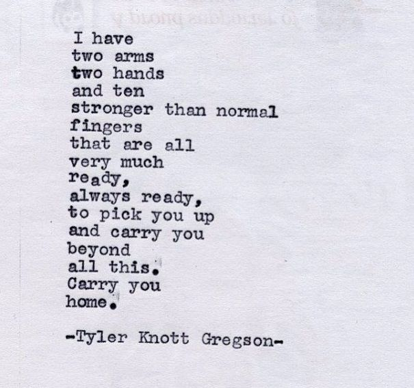 Ahhh My Love I Will Carry You Home Where You Belong In My Loving Arms Forever I Love You So Very Much Sw Everyday Quotes Tyler Knott Gregson Love Me Quotes