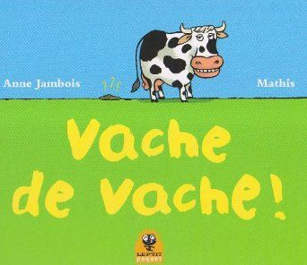 Vache de vache!: Amazon.fr: Mathis, Anne Jambois: Livres