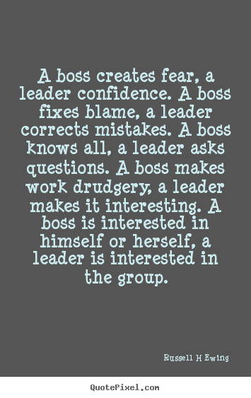 Quotes About Inspirational A Boss Creates Fear A Leader Confidence A Boss Fixes Leadership Quotes Work Quotes Inspirational Quotes