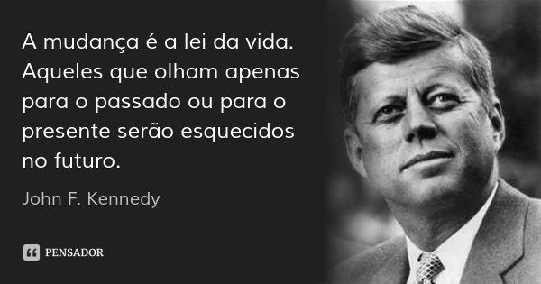 John Kennedy Frases Legais Frases E Citacoes Em Portugues