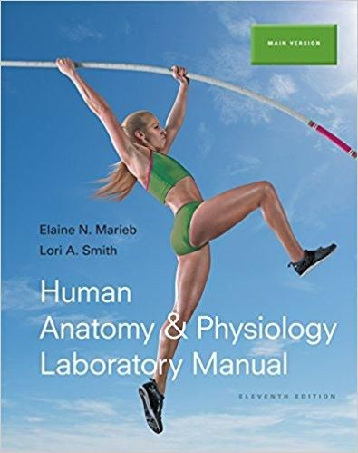 Human Anatomy & Physiology Laboratory Manual, Main Version 11th ...