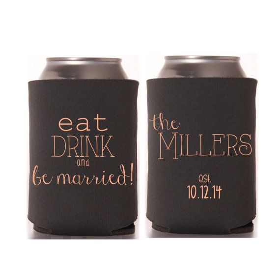 Wedding Koozie Ideas: Eat Drink And Be Married Wedding Favors